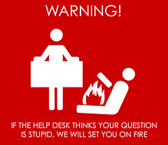 Helpdesk jerks used to be the most dangerous thing in  my job. Those were the days...